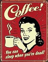 あなたが死んでいるときにあなたが眠ることができる装飾ポスターサインコーヒー苦しめられたレトロティンサイン、ヴィンテージ装飾的な飲酒壁道路標識ギフトギフトステッカー装飾ポスター