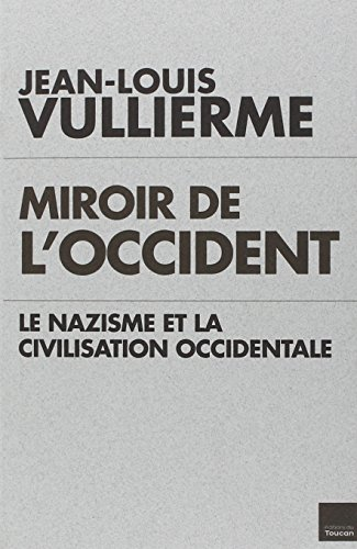Miroir de l'occident, le nazisme et la civilisation occidentale
