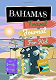 Bahamas Journal For Kids Pocket Size 7X10 inches Sea cover: Best For Checklist, Sketch, Photo, Writing, record Trip 31 Days & Learning Experience/Explore/Adventure, Every Kids Travelers Gifts