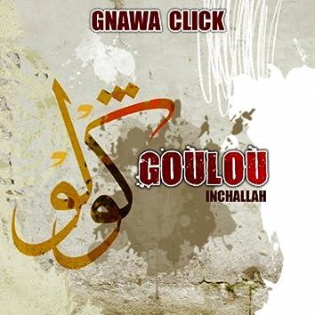 Goulou Inchallah