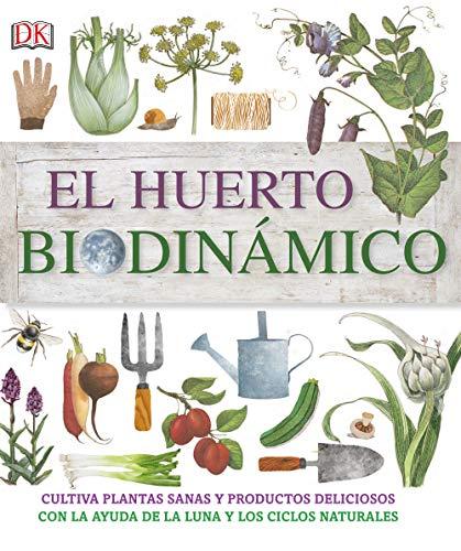 El huerto biodinámico (Estilo de vida)