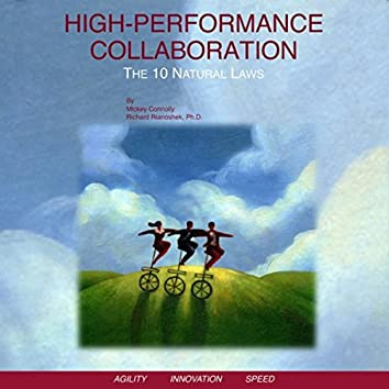 High Performance Collaboration: The 10 Natural Laws