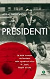 Photo Gallery presidenti: le storie scomode dei fondatori delle squadre di calcio di casale, napoli e roma