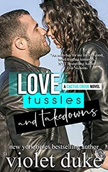 Love, Tussles, and Takedowns: Hudson & Lia (Cactus Creek Book 3) by [Violet Duke]