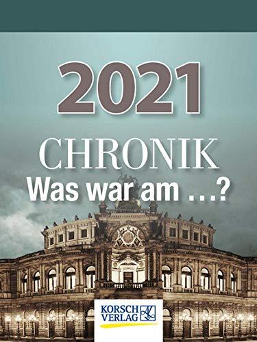 Chronik - Was war am .? - Kalender 2021 - Korsch-Verlag - Tagesabreisskalender - Jeden Tag ein neues historisches Ereignis - 11,8 cm x 15,8 cm