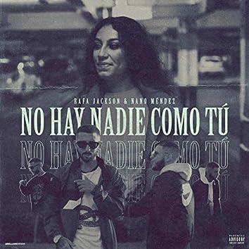 No Hay Nadie Como Tu (feat. Nano Mendez)