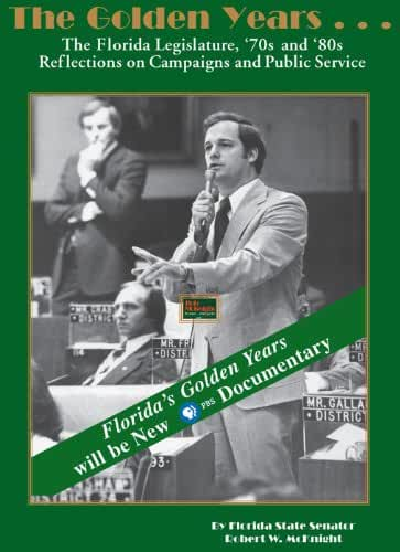 The Golden Years...the Florida Legislature, the 70s and 80s (English Edition)