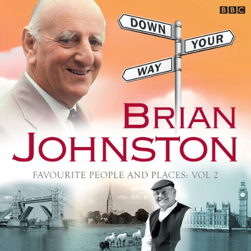 Brian Johnston's Down Your Way: Favourite People & Places Vol. 2 audiobook cover art