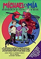 Michael & Mia: An Adventure in the Positive Cycle of Nature