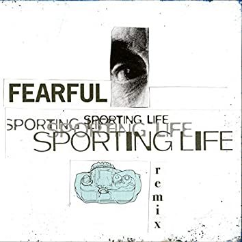 Fearful (Sporting Life Remix)