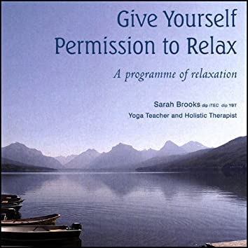 Give Yourself Permission to Relax