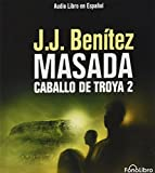Caballo de Troya 2. Masada (Caballo de Troya (Fonolibro)) (Spanish Edition) by J.J. Benitez (2006-10-27)