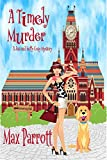 A Timely Murder: Psychic Sleuths and Talking Dogs (A Jaz and Luffy Cozy Mystery Book 2)