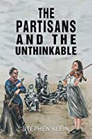 The Partisans and the Unthinkable
