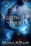 Stirring Up Trouble (Warlocks MacGregor Book 3)