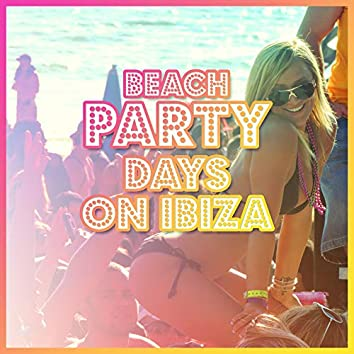 Beach Party Days on Ibiza: 15 Fresh 2019 Chillout Party Beats