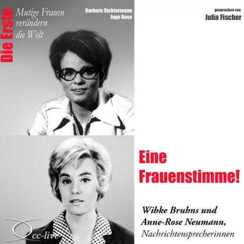 Eine Frauenstimme! - Wibke Bruhns und Anne-Rose Neumann audiobook cover art