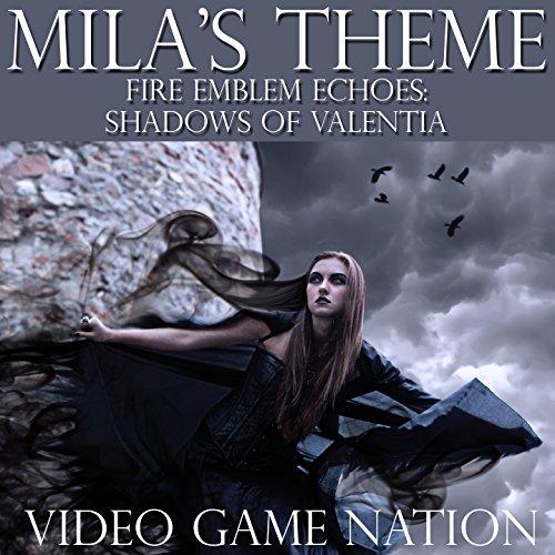 Mila's Theme (Fire Emblem Echoes: Shadows of Valentia)