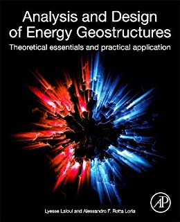 Analysis and Design of Energy Geostructures: Theoretical Essentials and Practical Application