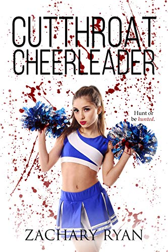 Cutthroat Cheerleader by [Zachary Ryan]