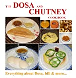 The Dosa and Chutney Cook Book, Indian Recipes