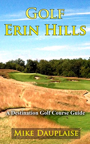 Golf Erin Hills (Golf in Eastern Wisconsin Book 6)