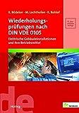 Wiederholungsprüfungen nach DIN VDE 0105: Elektrische Gebäudeinstallationen und ihre Betriebsmittel (de-Fachwissen) - Klaus Bödeker