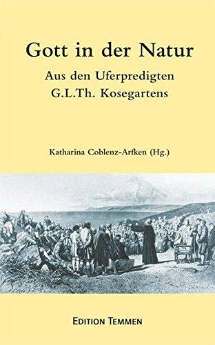Gott in der Natur: Aus den Uferpredigten Gotthard Ludwig Kosegartens