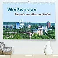 Weisswasser - Phoenix aus Glas und Kohle (Premium, hochwertiger DIN A2 Wandkalender 2022, Kunstdruck in Hochglanz): Sichtbare Tradition einer Industriestadt (Monatskalender, 14 Seiten )