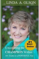 Uncovering The Champion Within: 101 Truths to a Powerful You Paperback
