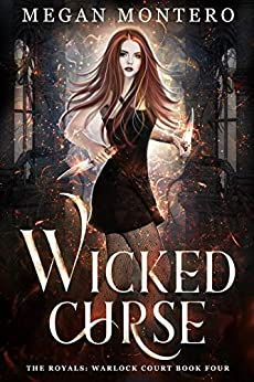 Wicked Curse (The Royals: Warlock Court Book 4) by [Megan  Montero]