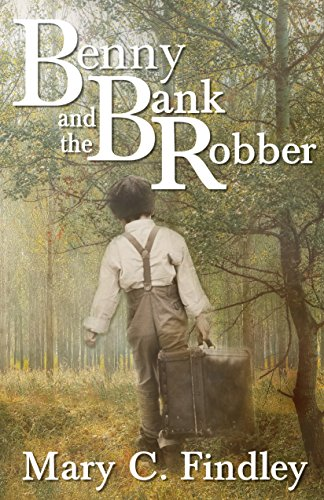 Benny and the Bank Robber: A Young Adult Historical Adventure