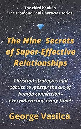 The Nine Secrets of Super-Effective Relationships