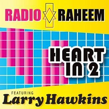 Heart in 2 (feat. Larry Hawkins)