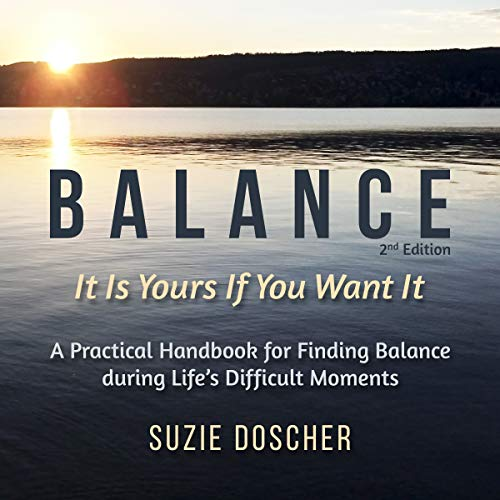 Balance: A Practical Handbook and Workbook for Finding Balance During Life's Difficult Moments audiobook cover art
