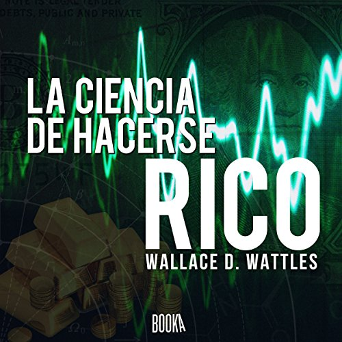 La ciencia de hacerse rico [The Science of Getting Rich] audiobook cover art