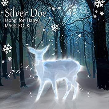Silver Doe (Song for Harry)