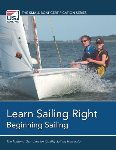Learn Sailing Right! Beginning Sailing (The Small Boat Certification Series)
