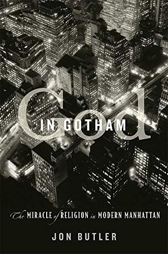 God in Gotham: The Miracle of Religion in Modern Manhattan