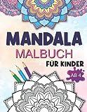 Mandala Malbuch für Kinder ab 4: Mandala Kindermalbuch mit wunderschönen Motiven zum Ausmalen - Kinderbeschäftigung mit Mandalas für den Kindergarten und die Grundschule