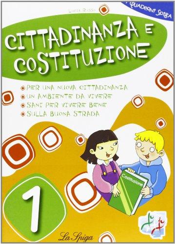 Cittadinanza e Costituzione. Per la 1ª classe elementare
