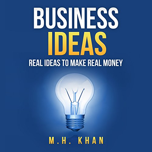 Business Ideas: Real Ideas to Make Real Money audiobook cover art