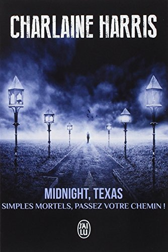 Midnight, Texas, Tome 1 : Simples mortels, passez votre chemin !