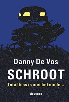 Schroot van [Danny De Vos]