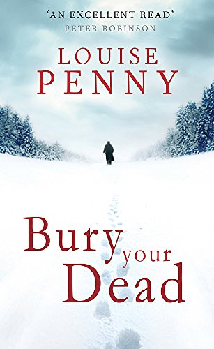 Bury Your Dead (Chief Inspector Gamache, Band 6)