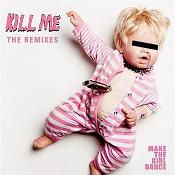 Kill Me (Remixes)