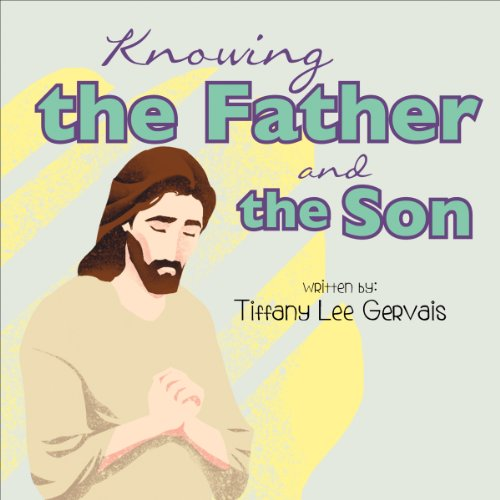 Knowing the Father and the Son audiobook cover art
