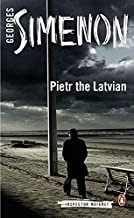 Pietr the Latvian (Penguin Classics: Inspector Maigret) by Georges Simenon (2014-01-28)