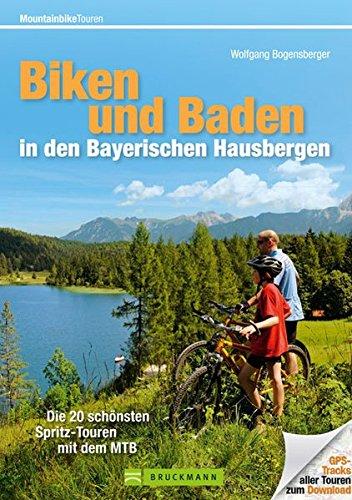 Biken und Baden in den Bayerischen Hausbergen: Die 22 schönsten Spritz-Touren mit dem MTB (Mountainbiketouren)