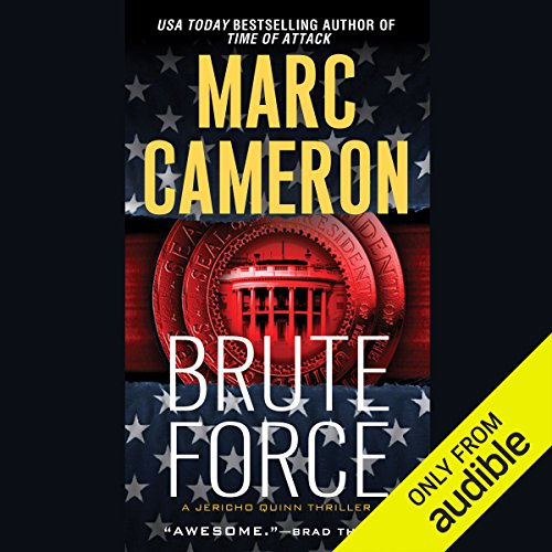 Brute Force     Jericho Quinn Thriller, Book 6              By:                                                                                                                                 Marc Cameron                               Narrated by:                                                                                                                                 Tom Weiner                      Length: 11 hrs and 16 mins     1 rating     Overall 5.0